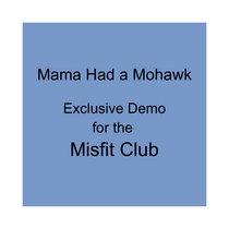 Mama Had a Mohawk (Demo) cover art