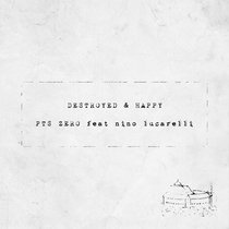 Destroyed And Happy (Feat. Nino Lucarelli) cover art