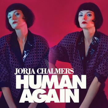 Jorja Chalmers: Human Again (2019) - Bandcamp
