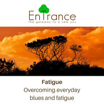 Fatigue – Overcoming everyday blues and fatigue cover art