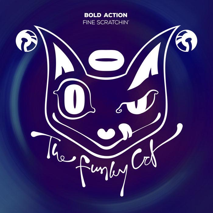 Bold Action - Fine Scratchin