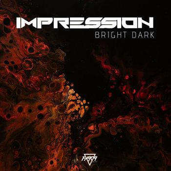 Bright Dark by IMPRESSION