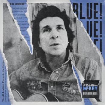 Blue Blue Blue by Noel McKay