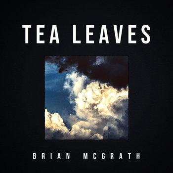 Tea Leaves by Brian McGrath