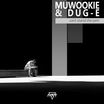 Cant Stand The Pain EP by Muwookie & Dug-e