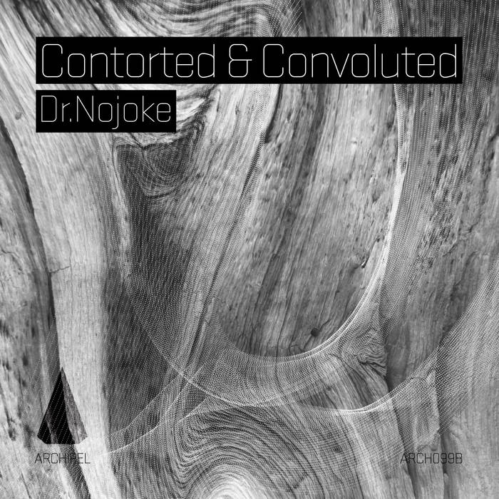 Contorted &                                                           Convoluted