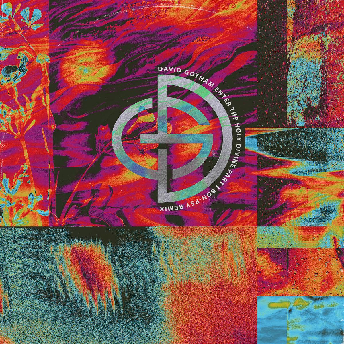 David Gotham, Bon-Psy – Enter, The Holy Divine (Part I) (Bon-Psy Remix)