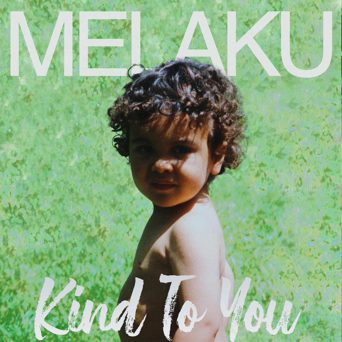 Kind To You by Melaku
