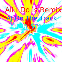 All I Do Is Remix cover art