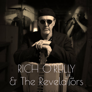 Rich O'Reilly & The Revelators by Rich O'Reilly