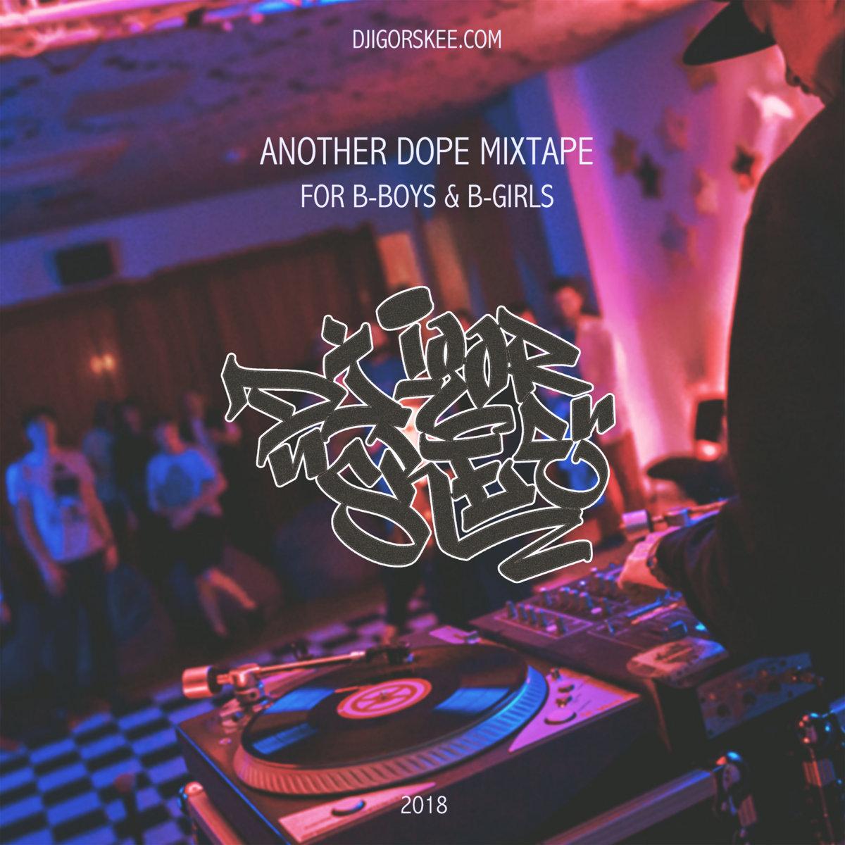 Another Dope B-boy Mix 2018 | DJ IGORSKEE