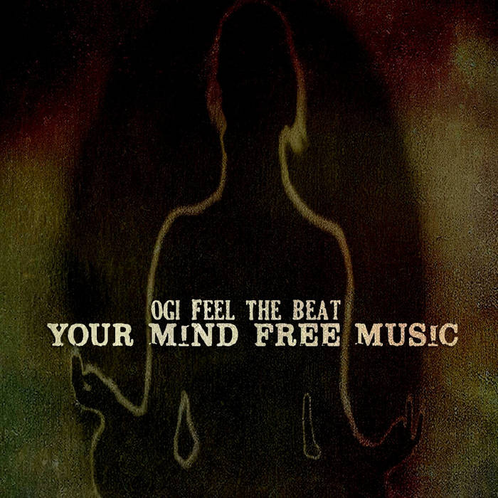 Ogi Feel The Beat - Your Mind Free Music (2016)