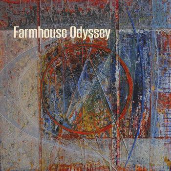 Farmhouse Odyssey by Farmhouse Odyssey