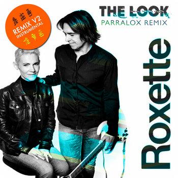 Roxette - The Look (Parralox Remix V2)