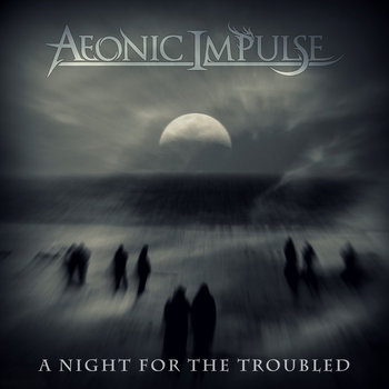 A Night For The Troubled by Aeonic Impulse