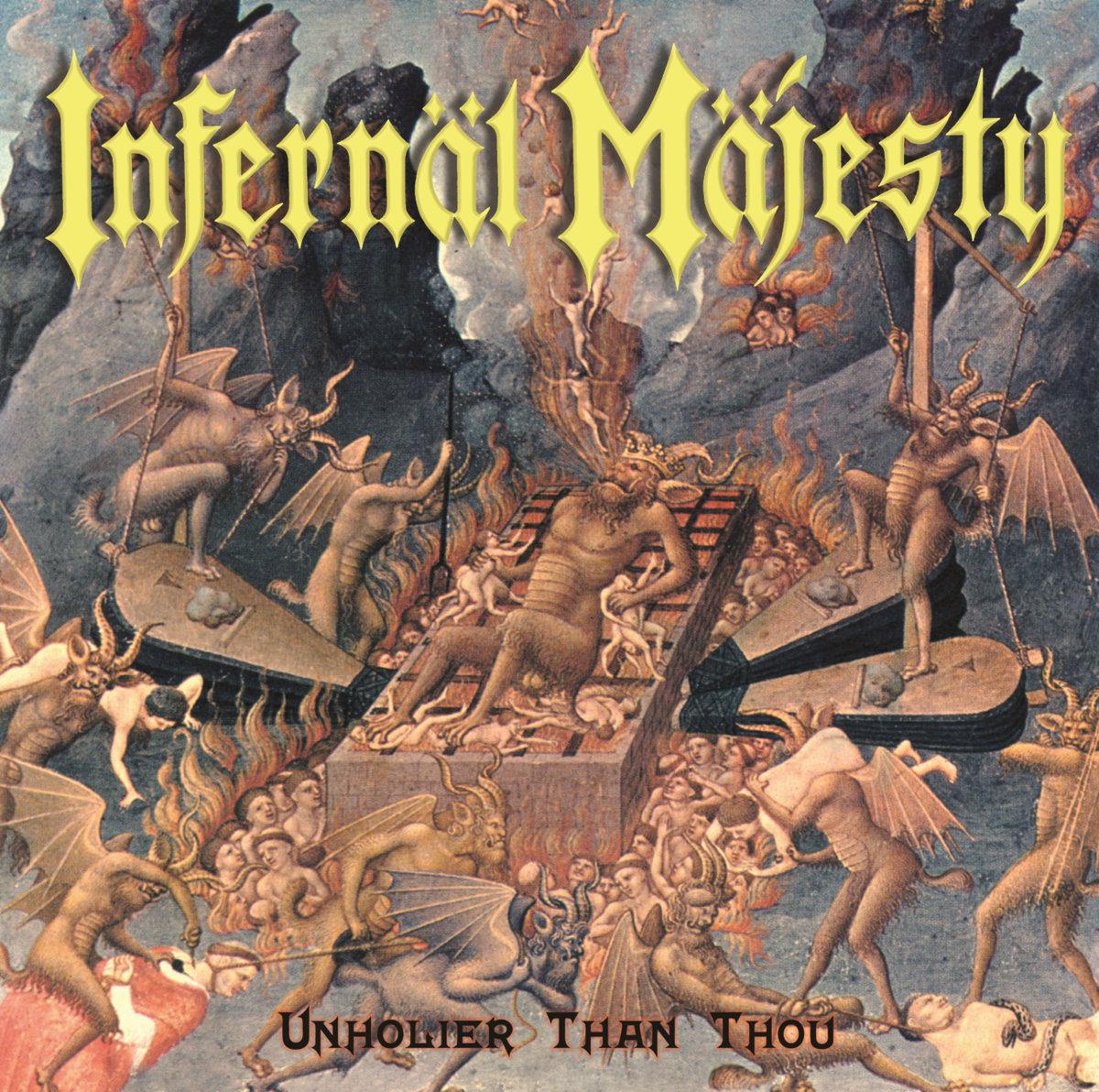 infernal majesty unholier than thou