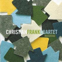 """Christian Frank Quartet: """"Decisions"""" cover art"""