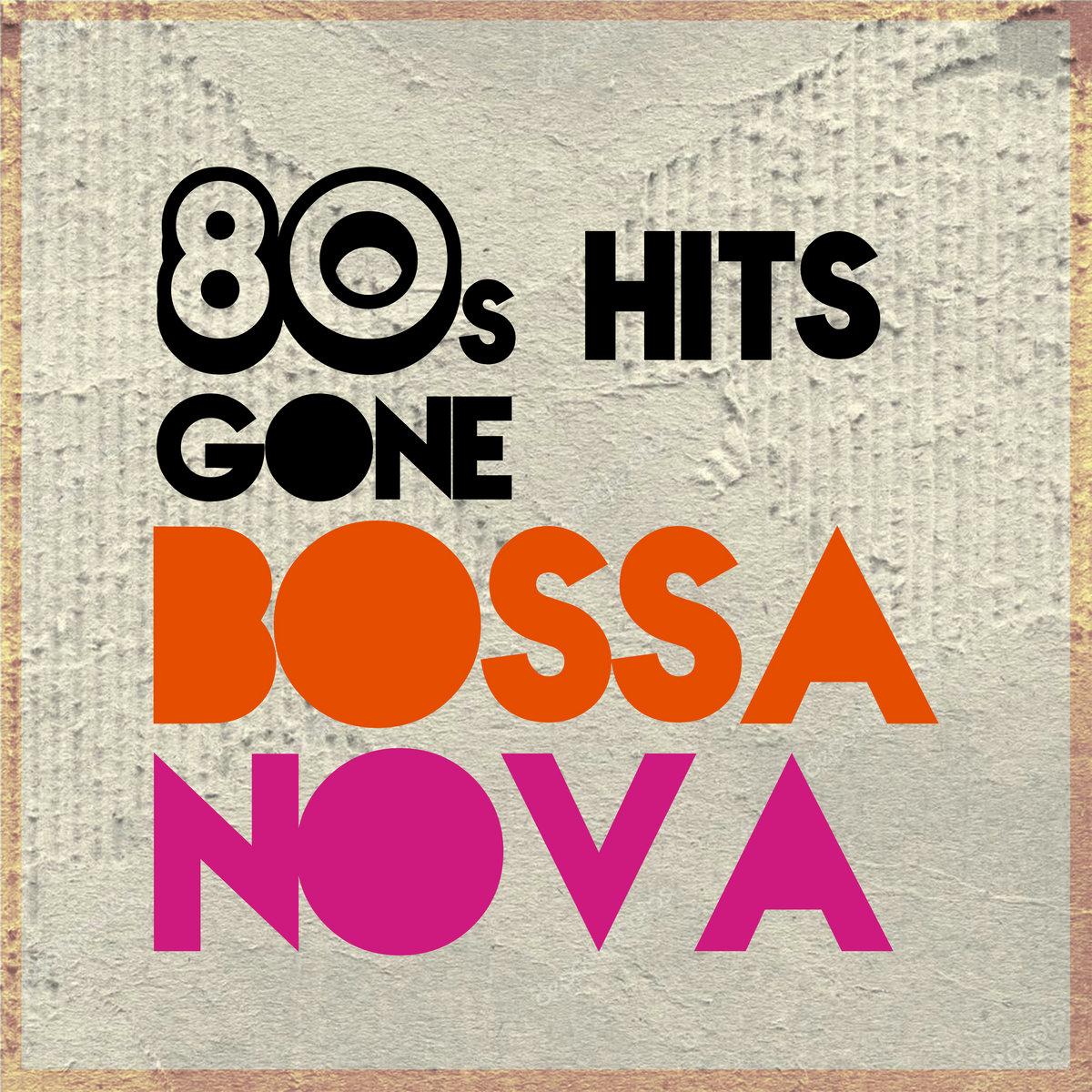 80s Hits Gone Bossa Nova (EP) | Minimatic