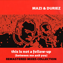 Mazi & Duriez - This is Not A Follow-Up [2020 Remastered Complete Edition] cover art