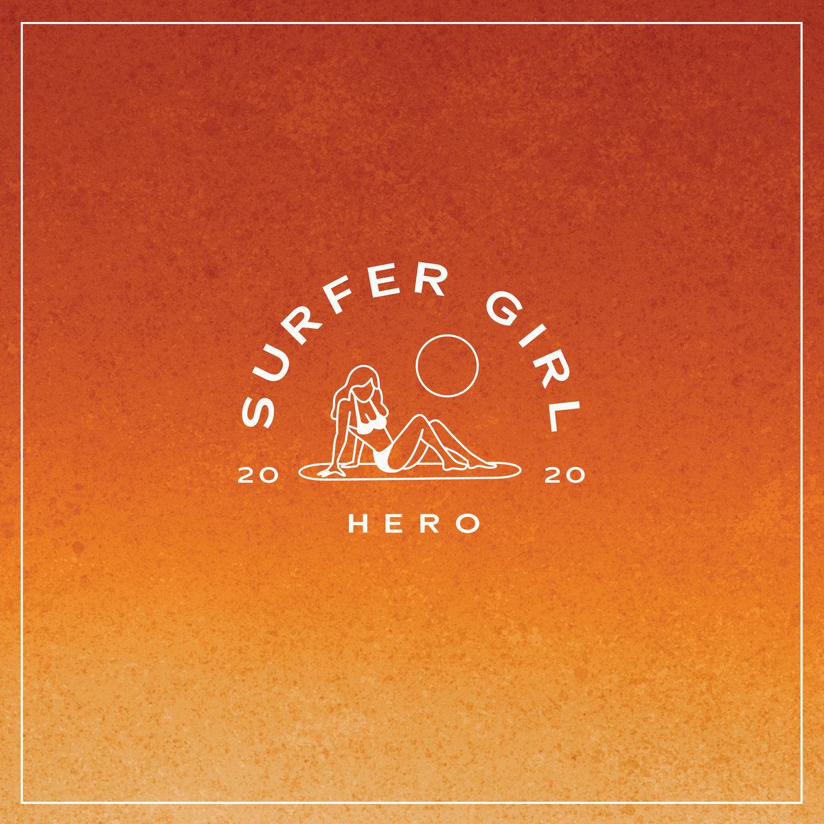 Hero   Surfer Girl   Ineffable Records