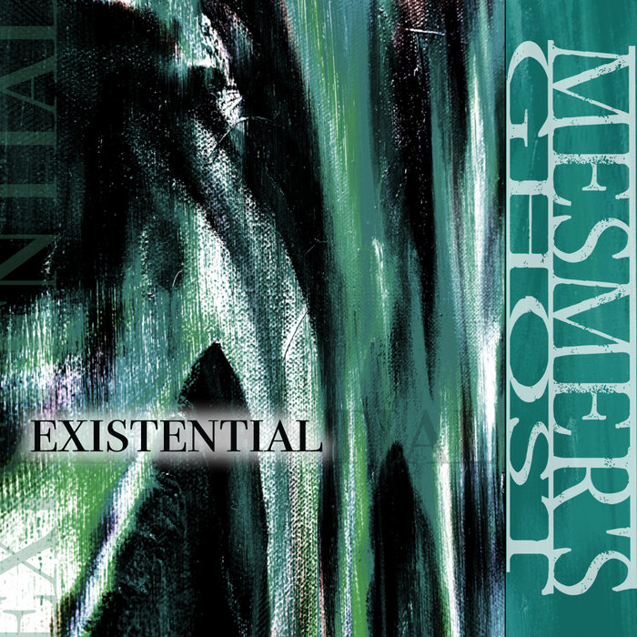 Existential, by Mesmer's Ghost