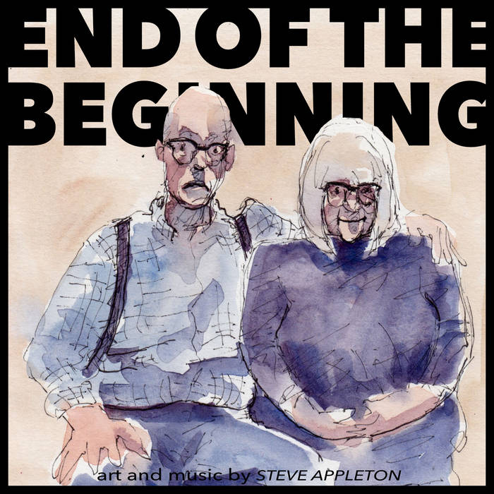 End Of The Beginning – Steve Appleton