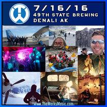 LIVE @ 49th State Brewing - Denali, AK 7/16/16 cover art