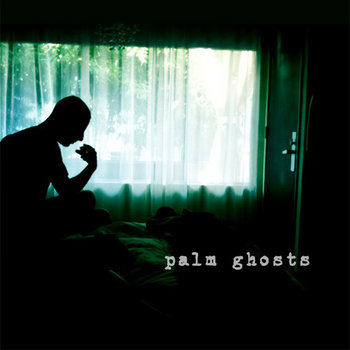 Palm Ghosts by Palm Ghosts