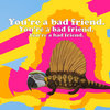 You're a bad friend. Cover Art