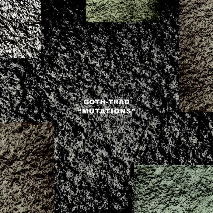 Goth-Trad - Mutations [LP]