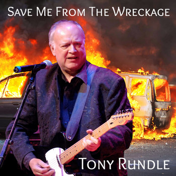 Save Me from The Wreckage by Tony Rundle