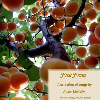 First Fruits by Adam Mullally