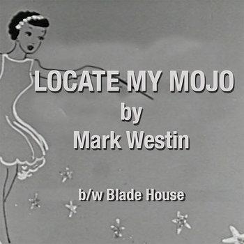 The Mojo Blade by Mark Westin