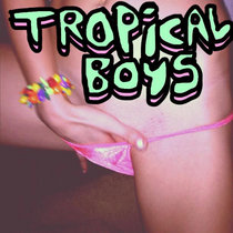 TROPICAL BOYS cover art