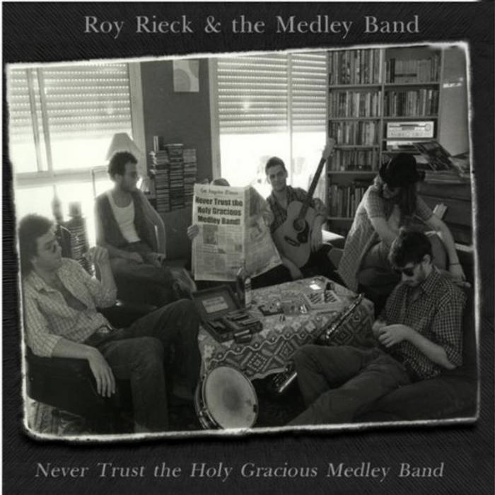 Roy Rieck & The Medley Band - Never Trust the Holy Gracious Medley Band