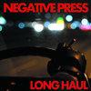 Negative Press - Long Haul Cover Art