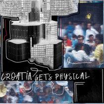 Croatia Gets Physical - EP2 cover art