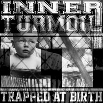 """Inner Turmoil - """"Trapped At Birth"""" cover art"""