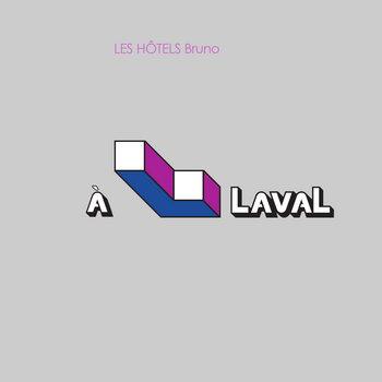À Laval by LES HÔTELS Bruno