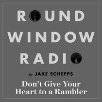 Don't Give Your Heart To A Rambler cover art