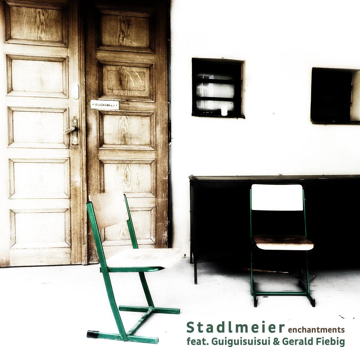 Stadlmeier feat. Guiguisuisui & Gerald Fiebig – enchantments