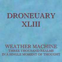 Droneuary XLIII - Three Thousand Realms in a Single Moment of Thought cover art