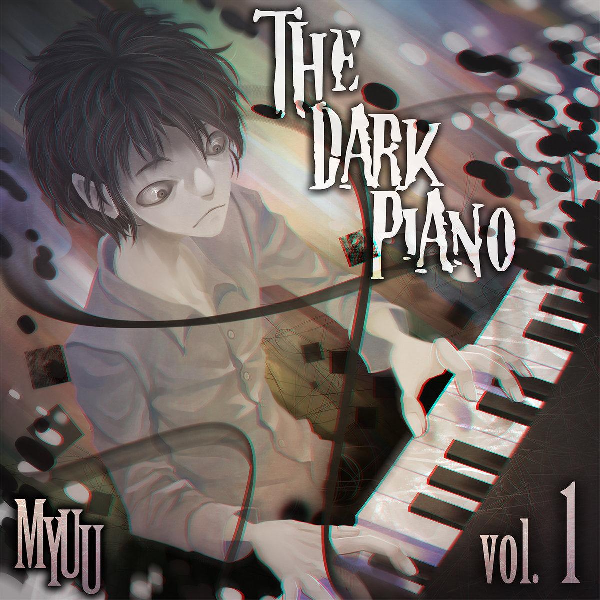 The Dark Piano Vol 1 Creepypasta Music Myuu
