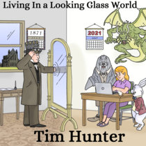 Tim Hunter -  Living In A Looking Glass World cover art