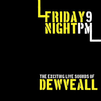 Friday Night 9PM (The Exciting Live Sounds of...) by Dewveall
