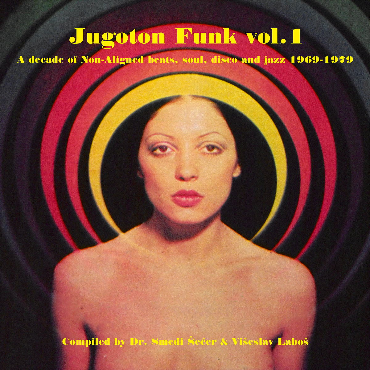 Jugoton Funk Vol. 1 - A Decade Of Non-Aligned Beats, Soul, Disco And Jazz 1969-1979
