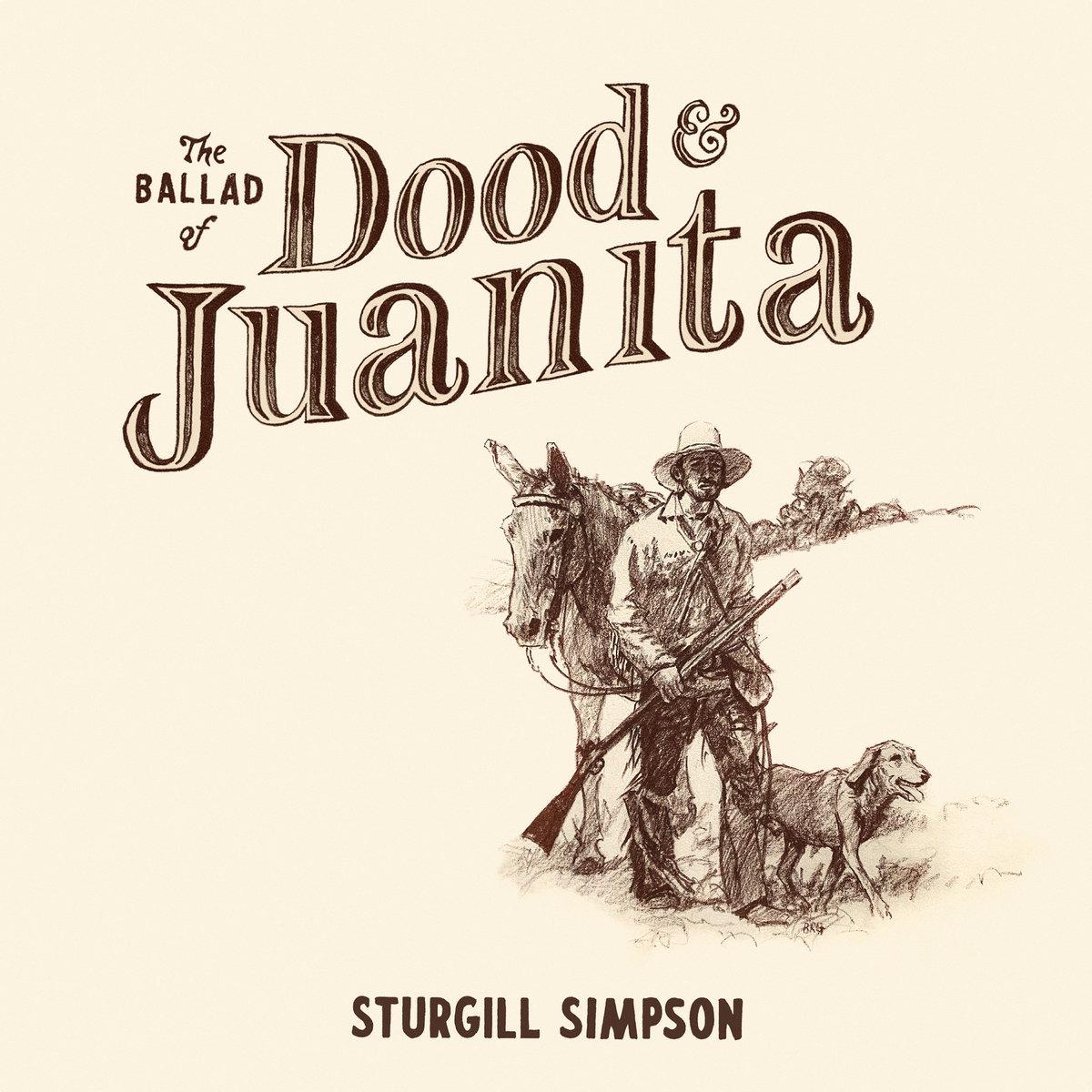 The Ballad of Dood & Juanita | Sturgill Simpson