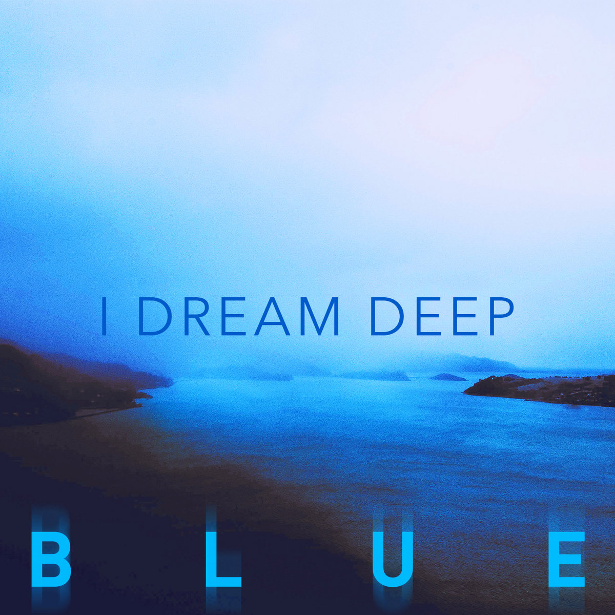 Blue by I Dream Deep