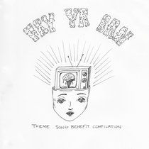 FRY YR BRN (Theme Song Benefit Compilation) cover art