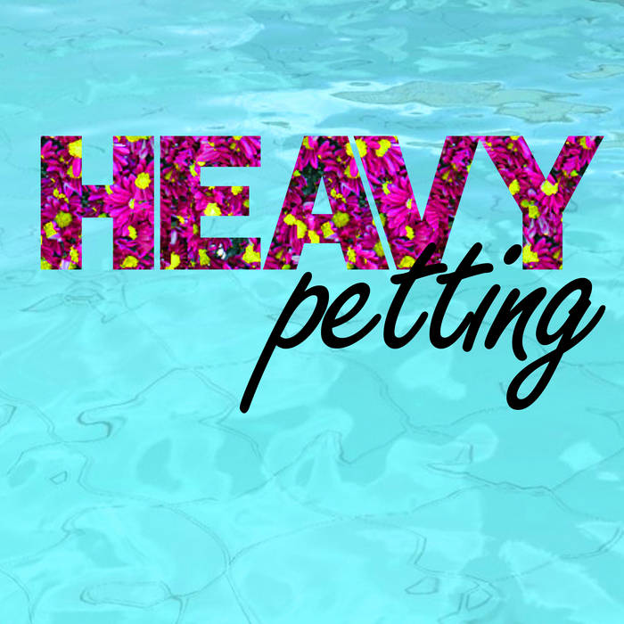 "Heavy Petting – ""Heavy Petting"""